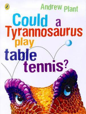 Could a Tyrannosaurus Play Table Tennis? by Andrew Planet image