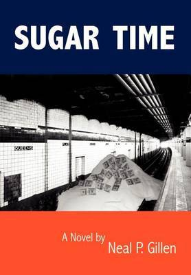 Sugar Time by Neal P. Gillen image