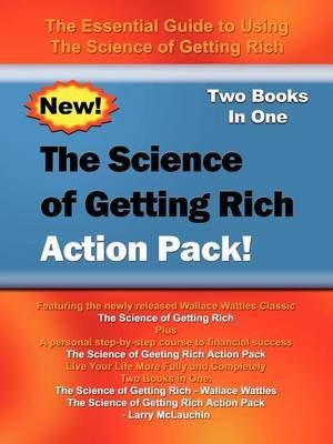 The Science of Getting Rich Action Pack!: the Essential Guide to Using the Science of Getting Rich by Wallace , D. Wattles image