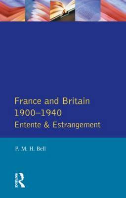 France and Britain, 1900-1940 by P.M.H. Bell