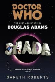 Doctor Who: Shada by Gareth Roberts