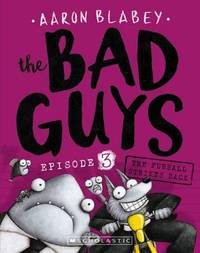 The Bad Guys - Episode 3: The Furball Strikes Back by Aaron Blabey