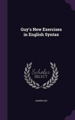 Guy's New Exercises in English Syntax by Joseph Guy image