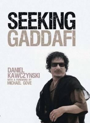 Seeking Gaddafi by Daniel Kawczynski image