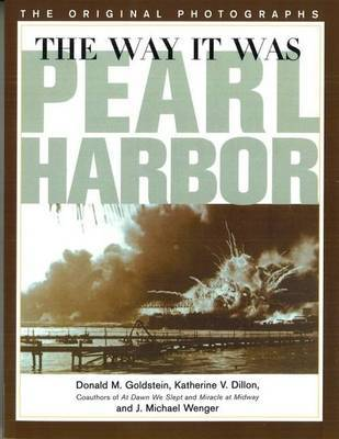 The Way it Was - Pearl Harbor by J. Michael Wenger