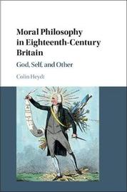 Moral Philosophy in Eighteenth-Century Britain by Colin Heydt image