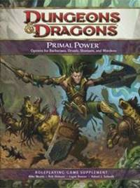 Primal Power: A 4th Edition D&D Supplement by Wizards of the Coast RPG Team