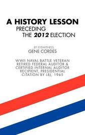 A History Lesson Preceding the 2012 Election by Gene Cordes