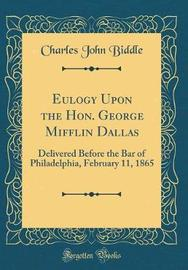 Eulogy Upon the Hon. George Mifflin Dallas by Charles John Biddle image