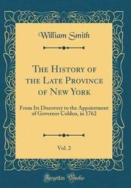 The History of the Late Province of New York, Vol. 2 by William Smith image