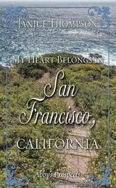 My Heart Belongs in San Francisco, California by Janice Thompson image