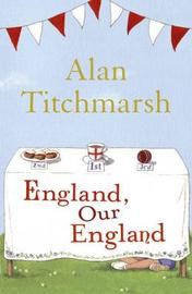 England, Our England by Alan Titchmarsh image