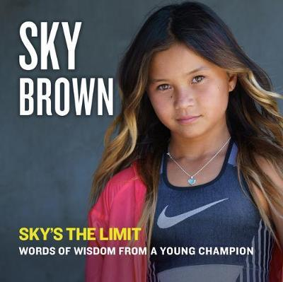 Sky's the Limit by Sky Brown Inc