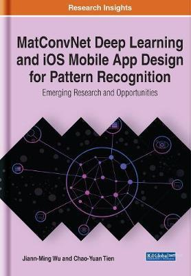 MatConvNet Deep Learning and iOS Mobile App Design for Pattern Recognition by Jiann-Ming Wu