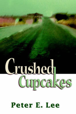 Crushed Cupcakes by Peter E. Lee
