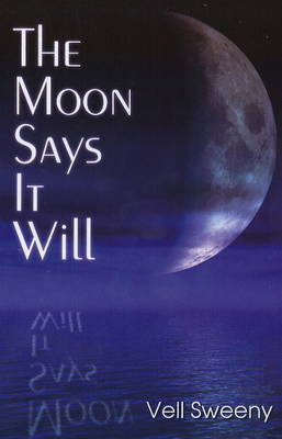 The Moon Says it Will by Vell Sweeny