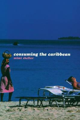 Consuming the Caribbean by Mimi Sheller image