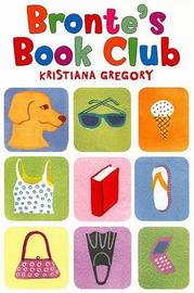 Brontes Book Club by Kristiana Gregory