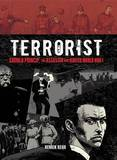 Terrorist: Gavrilo Princip, the Assassin Who Ignited World War I by Henrik Rehr