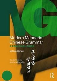 Modern Mandarin Chinese Grammar by Claudia Ross