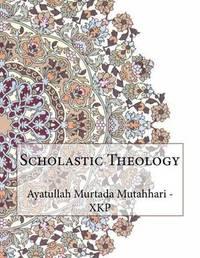 Scholastic Theology by Ayatullah Murtada Mutahhari - Xkp image