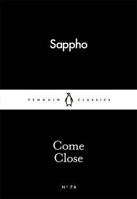Come Close by Sappho