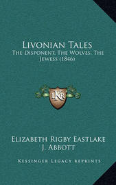Livonian Tales: The Disponent, the Wolves, the Jewess (1846) by Elizabeth Rigby Eastlake, Lad