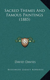 Sacred Themes and Famous Paintings (1885) by David Davies