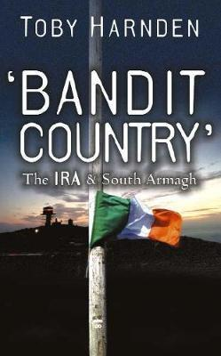'Bandit Country' by Toby Harnden image
