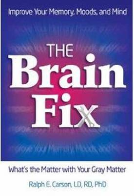 The Brain Fix by Ralph E. Carson