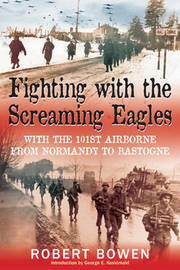 Fighting with the Screaming Eagles by Robert Bowen image