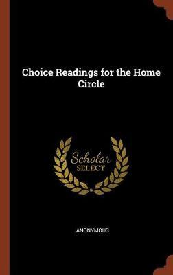 Choice Readings for the Home Circle by * Anonymous image