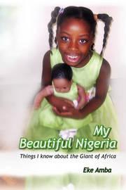My Beautiful Nigeria by Eke Amba