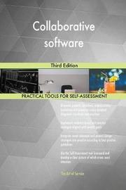 Collaborative Software Third Edition by Gerardus Blokdyk