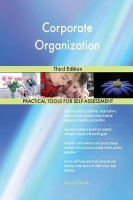Corporate Organization Third Edition by Gerardus Blokdyk