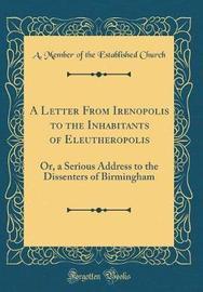 A Letter from Irenopolis to the Inhabitants of Eleutheropolis by A Member of the Established Church image