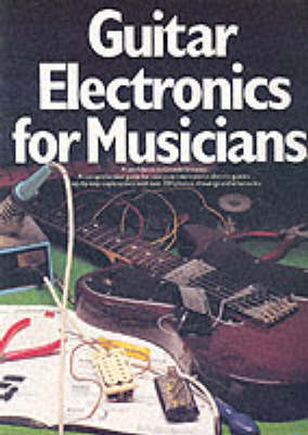 Guitar Electronics For Musicians by Donald Brosnac image