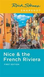 Rick Steves Snapshot Nice & the French Riviera (First Edition) by Rick Steves