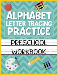 Alphabet Letter Tracing Practice Preschool Workbook by Christina Romero image