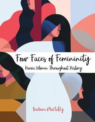 Four Faces of Femininity by Barbara McNally