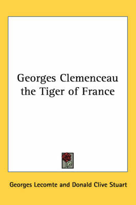 Georges Clemenceau the Tiger of France by Georges Lecomte image