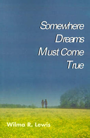 Somewhere Dreams Must Come True by Wilma R. Lewis image
