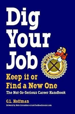 DIG YOUR JOB: Keep it or Find a New One by G.L. Hoffman image
