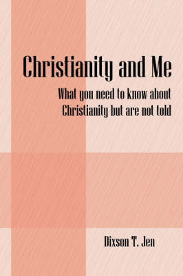 Christianity and Me by Dixson, T Jen