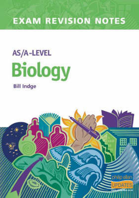 AS/A-level Biology by Bill Indge