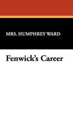 Fenwick's Career by Mrs Humphrey Ward