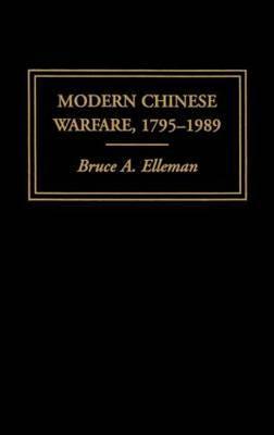 Modern Chinese Warfare, 1795-1989 by Bruce A Elleman
