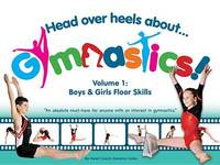 Head Over Heels about Gymnastics! Volume 1 by Gemma Coles