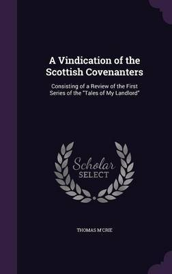A Vindication of the Scottish Covenanters by Thomas M'Crie
