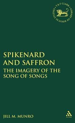 Spikenard and Saffron by Jill M. Munro